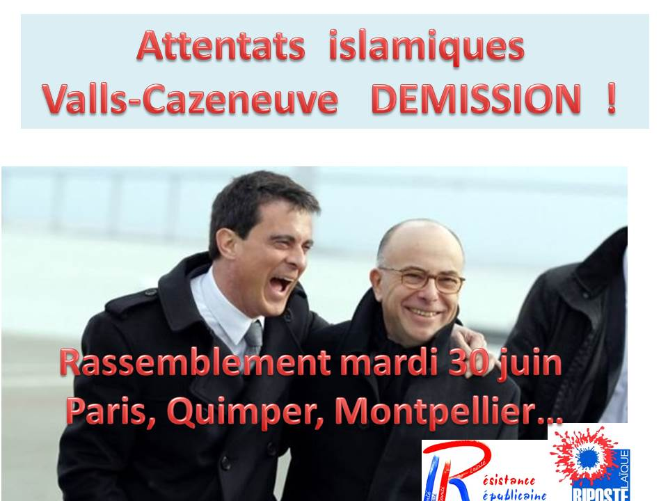 Attentat islamique, décapitation : Valls-Cazeneuve démission, manif à Paris !