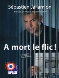 A MORT LE FLIC !
