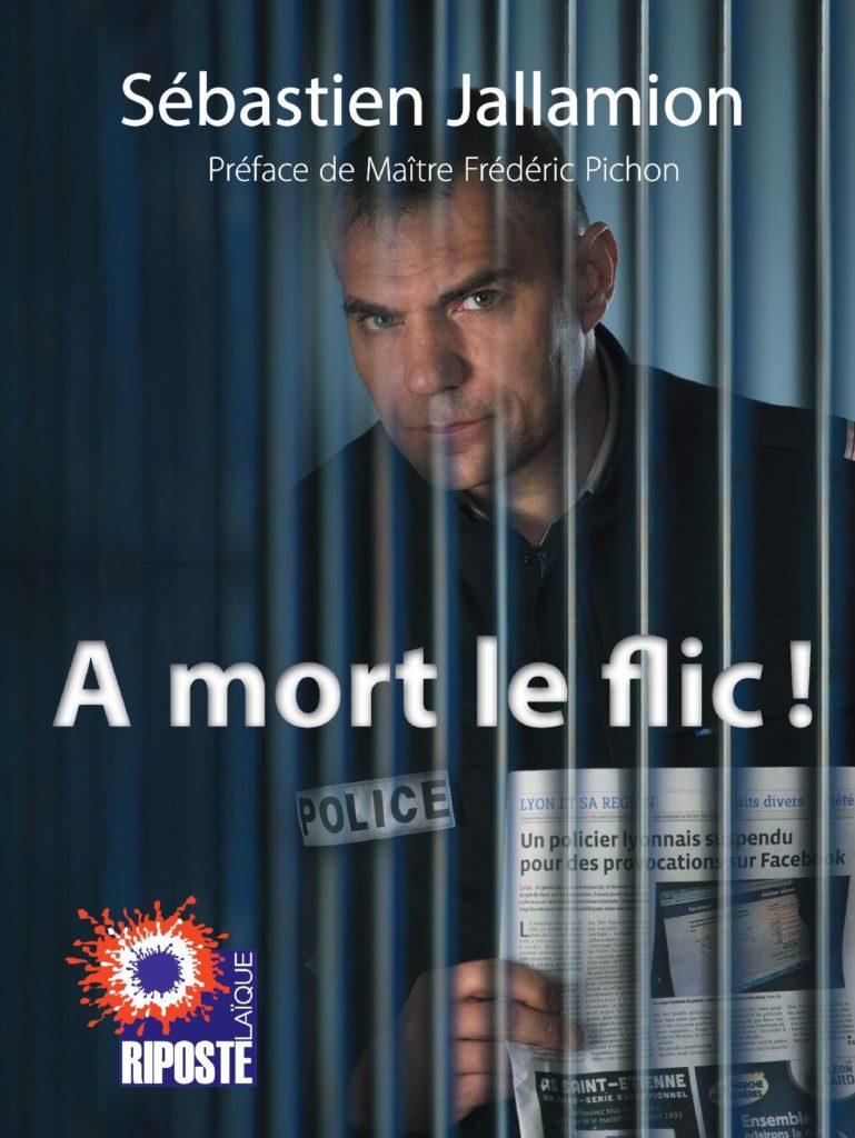 Couverture du livre A mort le flic ! Sébastien Jallamion