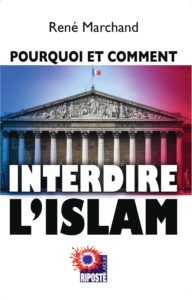 POURQUOI ET COMMENT INTERDIRE L'ISLAM