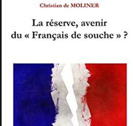 La réserve, avenir du Français de souche ? par Christian de Moliner