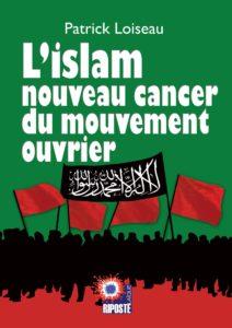 L'islam nouveau cancer du monde ouvrier