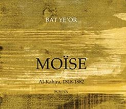 Moïse, de Bat Ye'or : bien aimés les souffrants