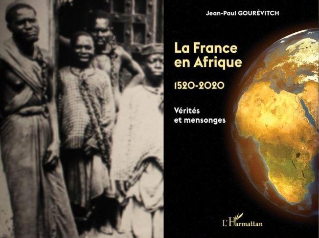 La France en Afrique, 1520-2020 : Vérités et mensonges