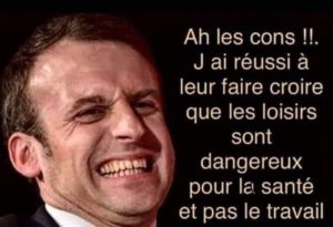 Macron veut nous interdire tout plaisir et tout lien social, en dehors du travail
