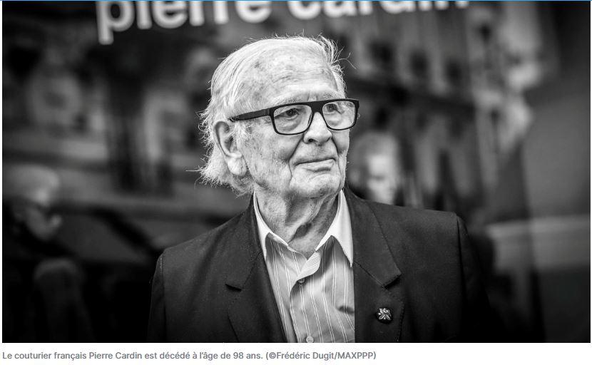 """Pierre Cardin, un Français """"hors-norme"""" vient de nous quitter…"""