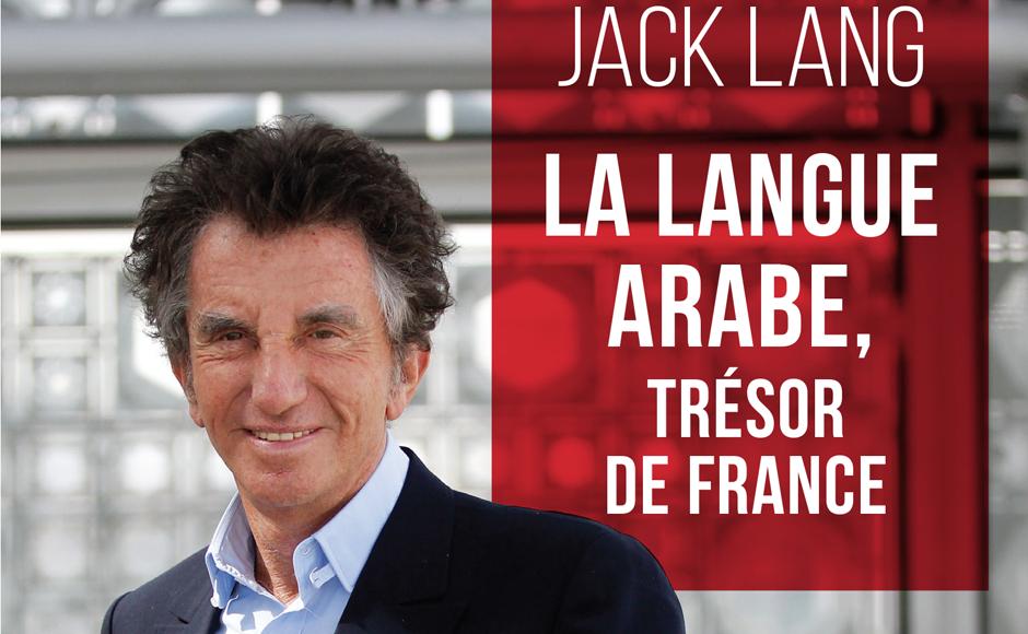 Jack Lang : sans les Arabes, la France ne serait pas ce qu'elle est…