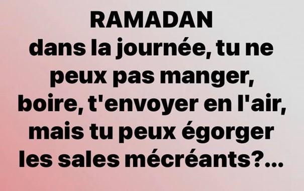 Pendant le ramadan, on a le droit d'égorger un mécréant ?