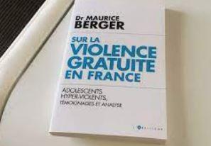 Le Dr Maurice Berger et la violence gratuite : non à la culture de l'excuse !