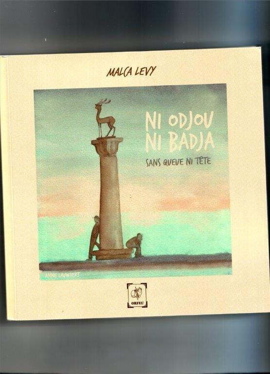 Malca Levy, ni odjou ni badja : sans queue ni tête